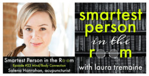 Smartest Person in the Room Podcast with Laura Tremaine with Guest Salena Hanrahan
